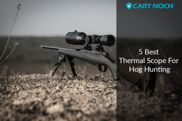 5 Best Thermal Scope For Hog Hunting
