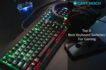 Top 8 Best Keyboard Switches For Gaming Buying